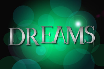 Dreams word on vintage bokeh background, concept sign