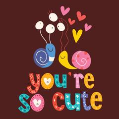 You're so cute Valentine love card