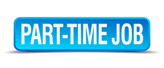 part time job blue 3d realistic square isolated button