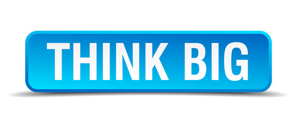 Think big blue 3d realistic square isolated button