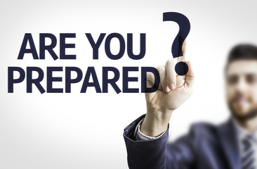 Business man pointing the text: Are you Prepared?
