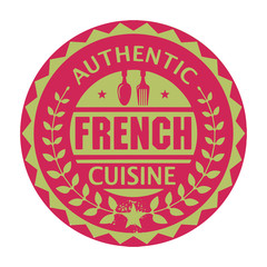 Abstract stamp or label with the text Authentic French Cuisine