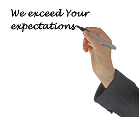 We exceed your expectations