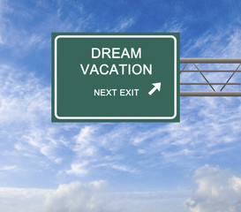 Road sign to dream vacation