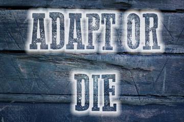 Adapt Or Die Concept