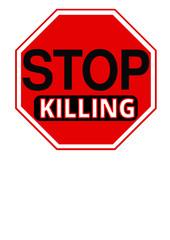 Stop Killing Sign vector