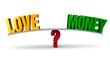 Choosing Between Love Or Money
