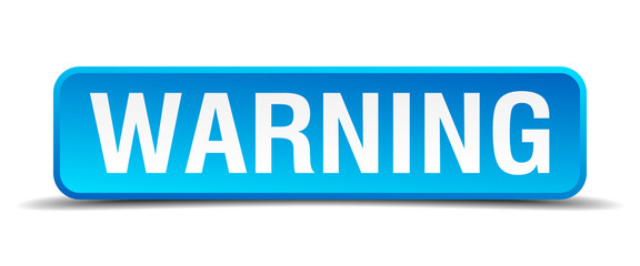 Warning blue 3d realistic square isolated button