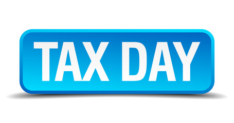Tax day blue 3d realistic square isolated button