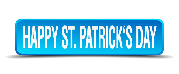 Happy St Patricks day blue 3d realistic square isolated button
