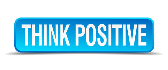 Think positive blue 3d realistic square isolated button