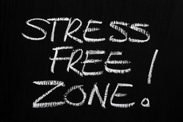 The phrase Stress Free Zone written on a blackboard