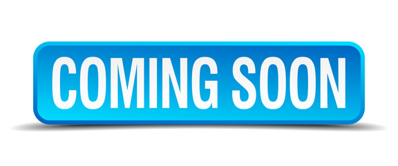 coming soon blue 3d realistic square isolated button
