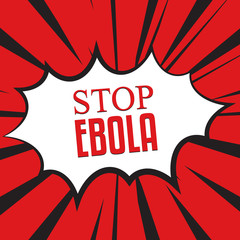 Stop ebola virus. Vector illustration comic style