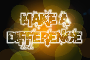 Make A Difference Concept