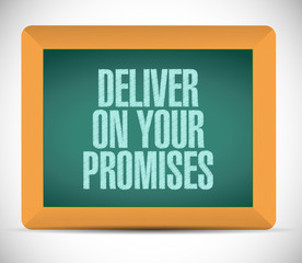 deliver on your promises message on board.