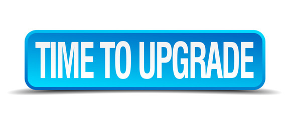 Time to upgrade blue 3d realistic square isolated button