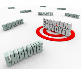 Problem Employee Difficult Worker Targeted in Company Workforce