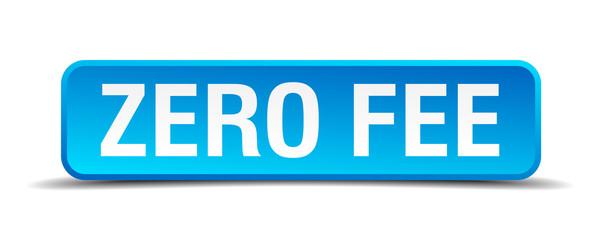 Zero fee blue 3d realistic square isolated button