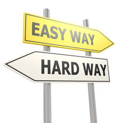 Easy hard way road sign