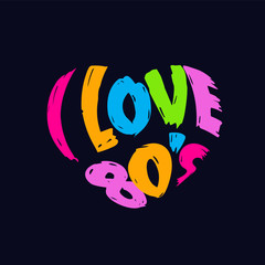 """I Love 80's"" Heart in words,Vintage style."