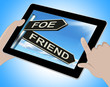 Foe Friend Tablet Means Enemy Or Ally