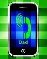 Call Dad On Phone Displays Talk To Father