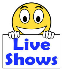 Live Shows Sign Performance Music Songs Or Talent