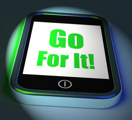 Go For It On Phone Displays Take Action
