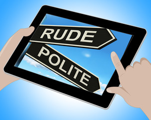 Rude Polite Tablet Means Ill Mannered Or Respectful