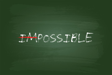 Impossible Is Possible Concept On Green Board