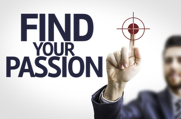 Business man pointing the text: Find your Passion