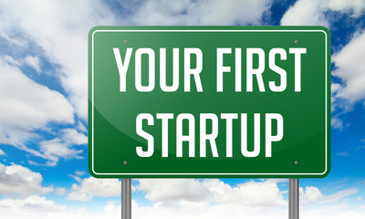 Your First Startup on Green Highway Signpost.