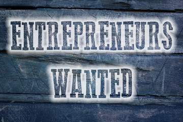 Entrepreneurs Wanted Concept