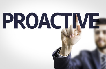 Business man pointing the text: Proactive