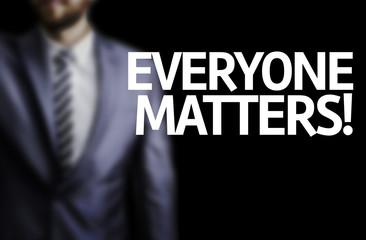 Everyone Matters written on a board