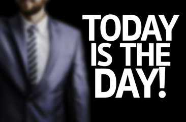 Today is The Day! written on a board