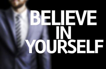 Believe in Yourself written on a board