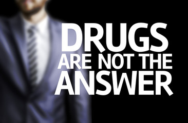 Drugs are not the Answer written on a board