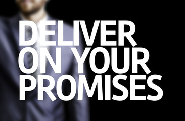 Deliver on your Promises written on a board