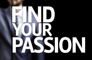 Find your Passion written on a board