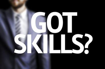 Got Skills? written on a board