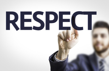 Business man pointing to transparent board with text: Respect