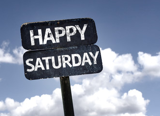 Happy Saturday sign with clouds and sky background
