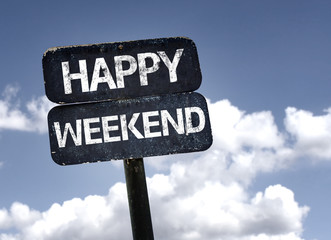 Happy Weekend sign with clouds and sky background