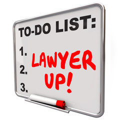 Lawyer Up To Do List Hire Attorney Legal Problem Lawsuit