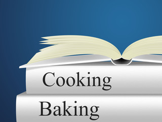 Cooking Baking Means Baked Goods And Bakery