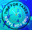 Time For Taxes Means Finance Excise And Levy
