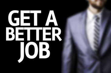 Get a Better Job written on a board