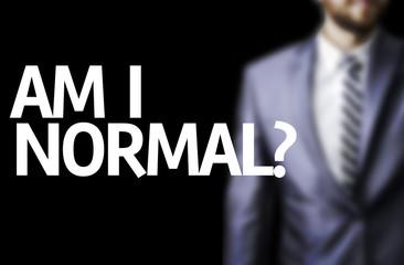 Am I Normal? written on a board